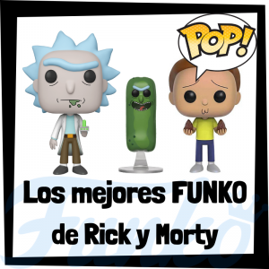 Los mejores FUNKO POP de Rick y Morty - Funko POP de series de televisión de dibujos animados