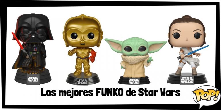 Los mejores FUNKO POP de Star Wars - Los mejores FUNKO POP de las Guerra de las Galaxias - FUNKO POP de personajes de Star Wars