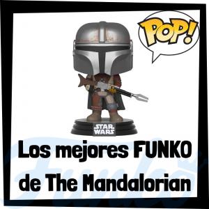 Los mejores FUNKO POP de The Mandalorian - Los mejores FUNKO POP de series de Star Wars - Los mejores FUNKO POP de las Guerra de las Galaxias