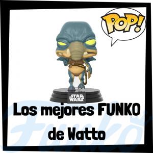Los mejores FUNKO POP de Watto - Los mejores FUNKO POP de Star Wars - Los mejores FUNKO POP de las Guerra de las Galaxias