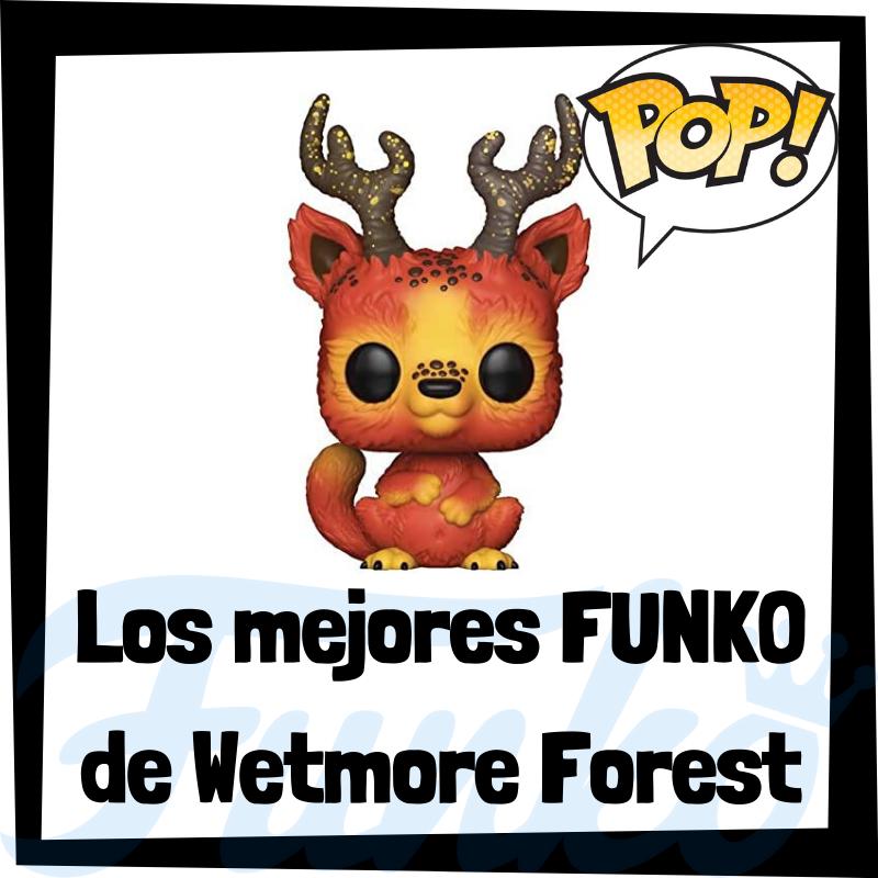 Los mejores FUNKO POP de Wetmore Forest