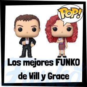 Los mejores FUNKO POP de Will y Grace - Los mejores FUNKO POP de personajes de Will y Grace - Funko POP de series de televisión