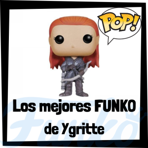 Los mejores FUNKO POP de Ygritte de Juego de Tronos - Los mejores FUNKO POP del personaje de Ygritte en Game of Thrones - Funko POP de series de televisión