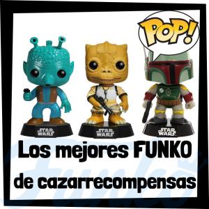 Los mejores FUNKO POP de cazarrecompensas de Star Wars - Los mejores FUNKO POP de Star Wars - Los mejores FUNKO POP de las Guerra de las Galaxias