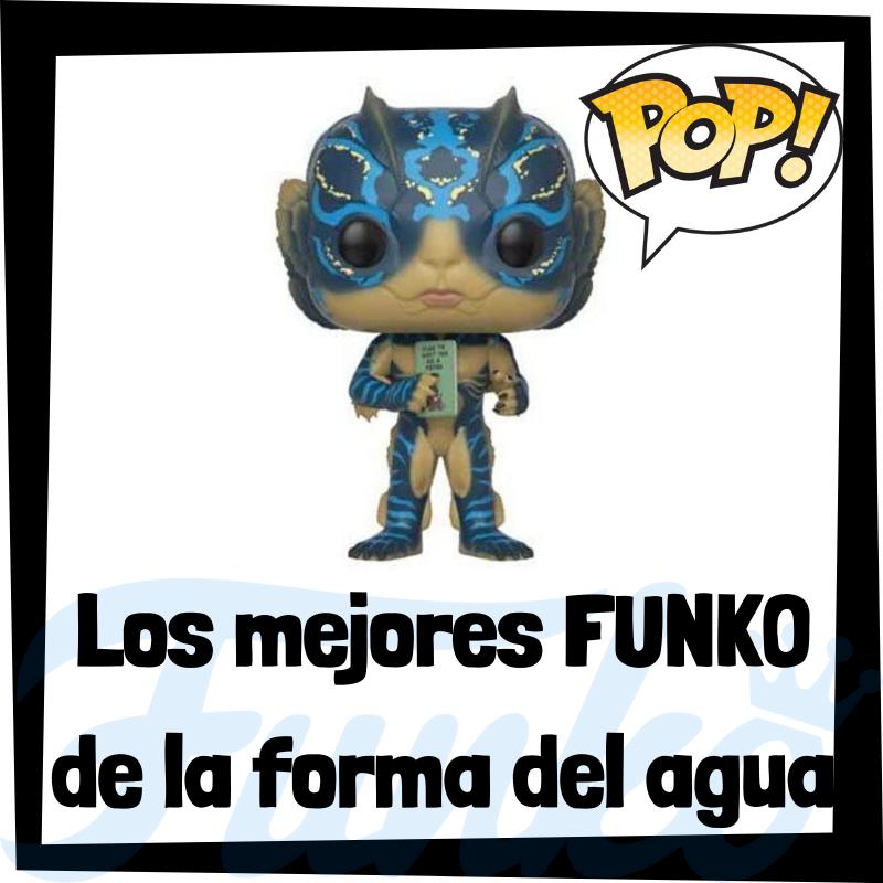 Los mejores FUNKO POP de la Forma del Agua