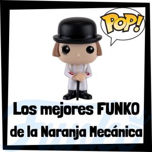 Los mejores FUNKO POP de la Naranja mecánica - FUNKO POP de películas