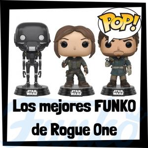 Los mejores FUNKO POP de la película de Rogue One, una historia de Star Wars - Los mejores FUNKO POP de Star Wars - Los mejores FUNKO POP de las Guerra de las Galaxias