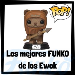 Los mejores FUNKO POP de los Ewok - Los mejores FUNKO POP de Star Wars - Los mejores FUNKO POP de las Guerra de las Galaxias