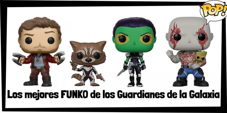 Los mejores FUNKO POP de los Guardianes de la Galaxia - Los mejores FUNKO POP de grupos de Marvel - Los mejores FUNKO POP de Marvel