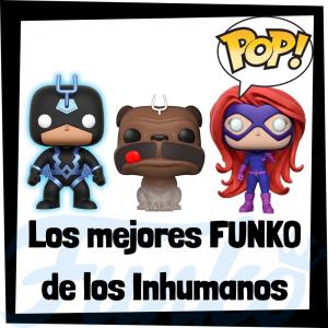 Los mejores FUNKO POP de los Inhumanos