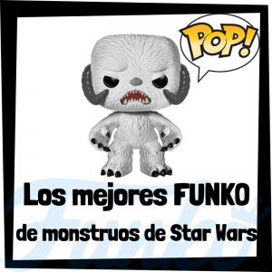 Los mejores FUNKO POP de monstruos de Star Wars - Los mejores FUNKO POP de Star Wars - Los mejores FUNKO POP de las Guerra de las Galaxias