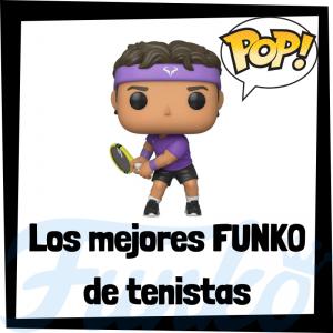 Los mejores FUNKO POP de tenistas - Los mejores FUNKO POP de Tenis - Los mejores FUNKO POP de deportistas