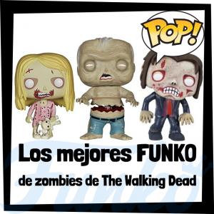 Los mejores FUNKO POP de zombies de The Walking Dead - Los mejores FUNKO POP de la serie The Walking Dead - Funko POP de series de televisión