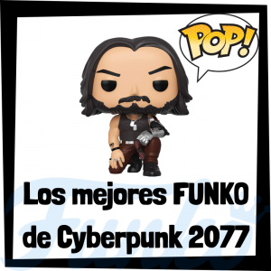 Los mejores FUNKO POP del Cyberpunk 2077