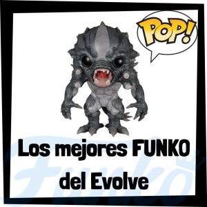 Los mejores FUNKO POP del Evolve - Funko POP de videojuegos