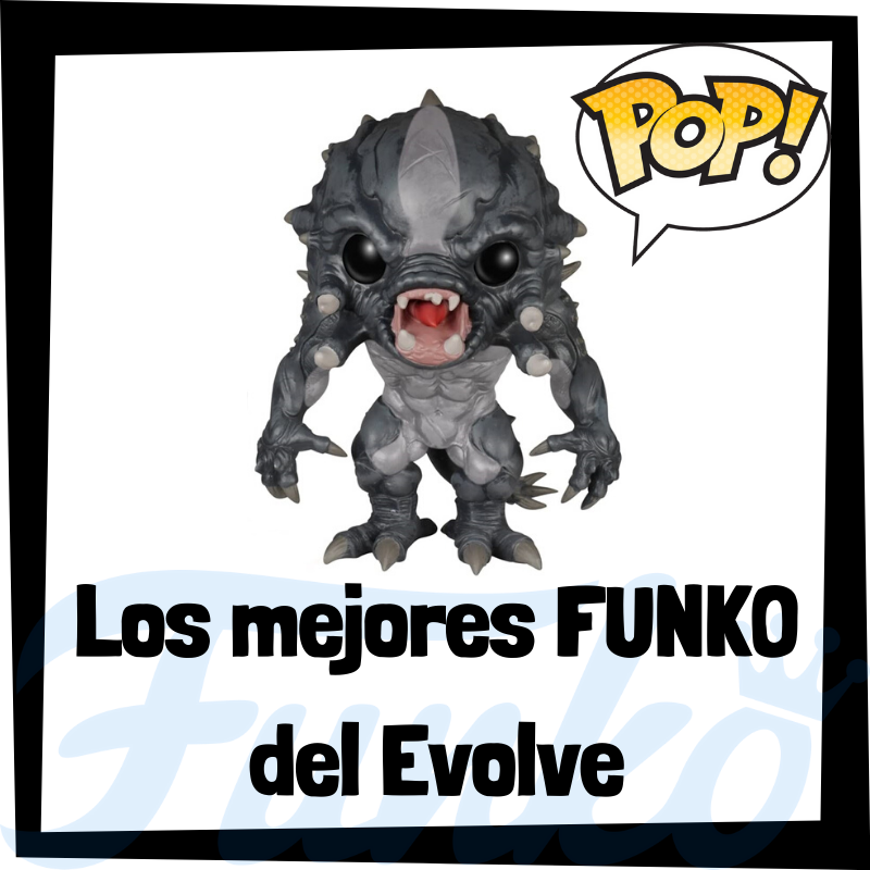 Los mejores FUNKO POP del Evolve
