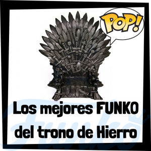 Los mejores FUNKO POP del Trono de Hierro de Juego de Tronos