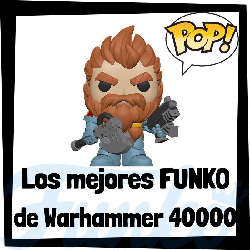 Los mejores FUNKO POP del Warhammer 40000