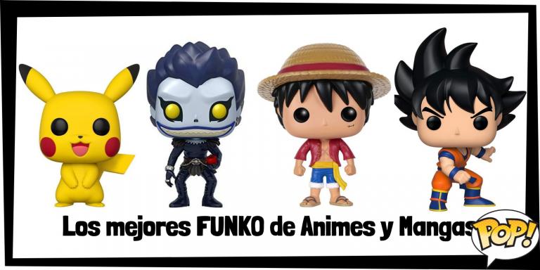 Los mejores FUNKO de Animes y mangas - FUNKO POP de personajes de animes - Los mejores FUNKO POP de mangas