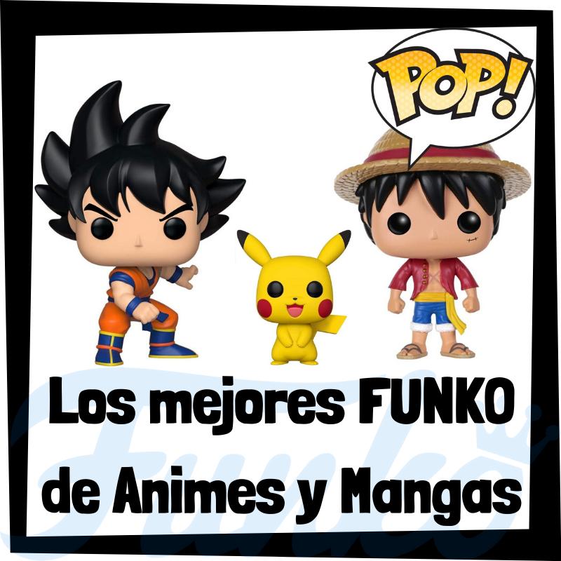 Los mejores FUNKO POP de animes y mangas