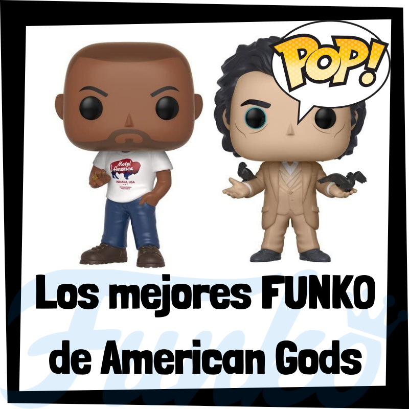 Los mejores FUNKO POP de American Gods