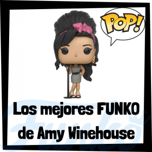 Los mejores FUNKO POP de Amy Winehouse Los mejores FUNKO POP de Amy Winehouse - Los mejores FUNKO POP de grupos de música de Rock and Roll