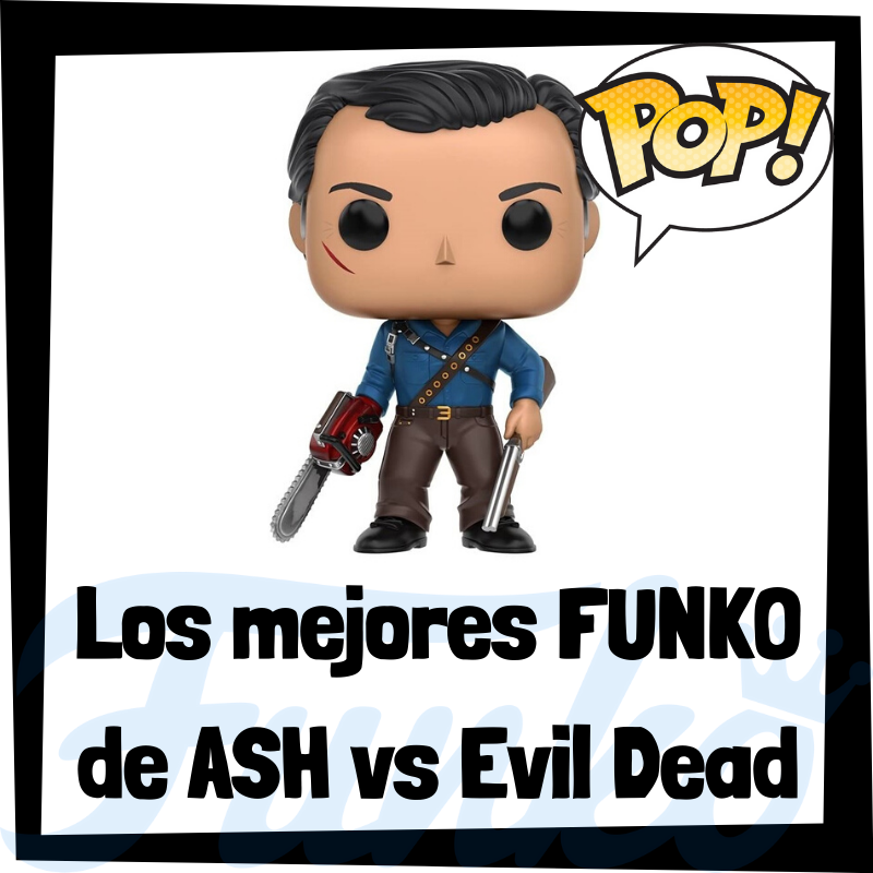 Los mejores FUNKO POP de Ash vs Evil Dead