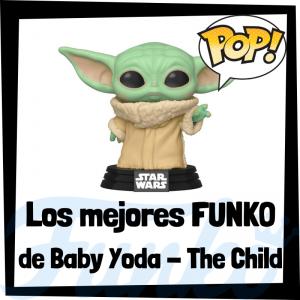 Los mejores FUNKO POP de Baby Yoda - FUNKO POP de The Child de The Mandalorian - Los mejores FUNKO POP de Baby Yoda de Star Wars