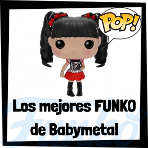 Los mejores FUNKO POP de Babymetal - Los mejores FUNKO POP de los integrantes de Babymetal - Los mejores FUNKO POP de grupos de música de Rock and Roll