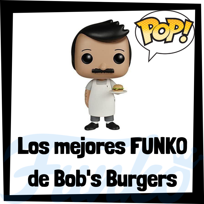 Los mejores FUNKO POP de Bob's Burgers