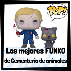 Los mejores FUNKO POP de Cementerio de animales - Pet Sematary - FUNKO POP de películas
