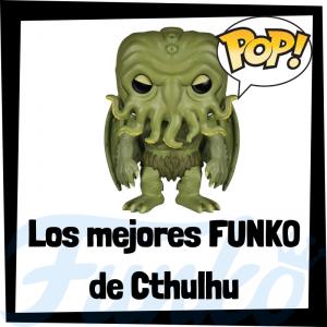 Los mejores FUNKO POP de Cthulhu - Los mejores FUNKO POP de personajes históricos y seres mitológicos - Los mejores FUNKO POP de seres únicos