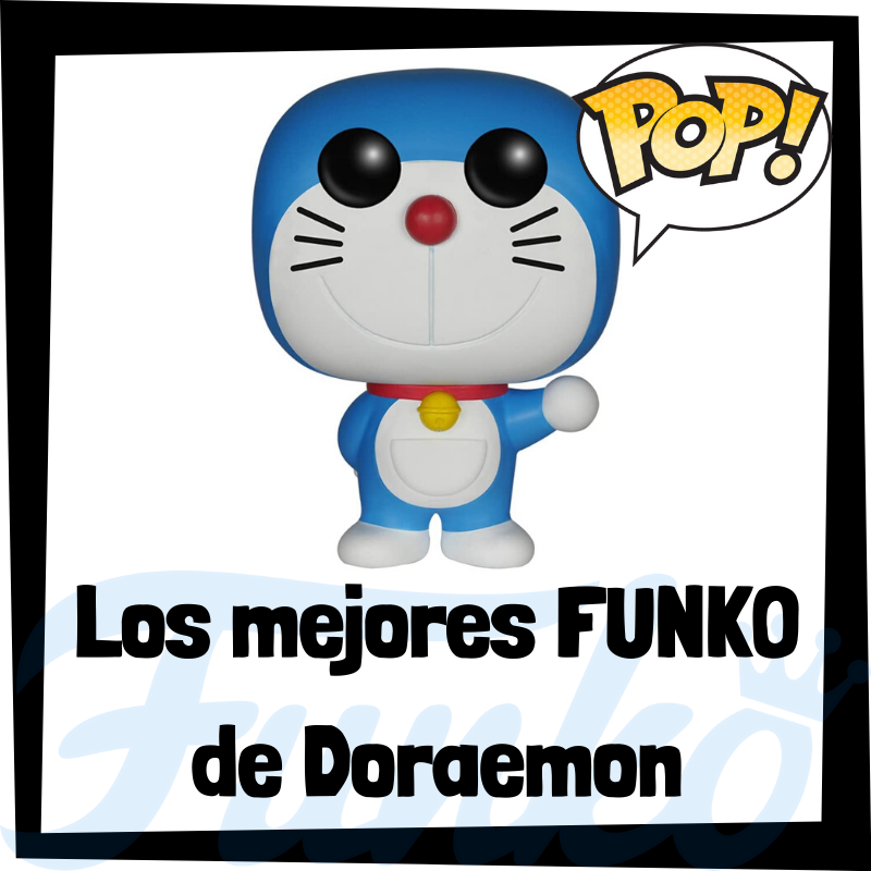 Los mejores FUNKO POP de Doraemon