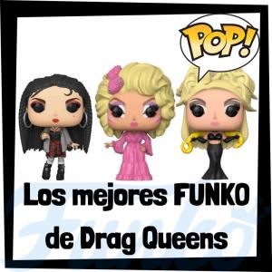 Los mejores FUNKO POP de Drag Queens - Los mejores FUNKO POP de personajes históricos - Los mejores FUNKO POP de Dragqueens
