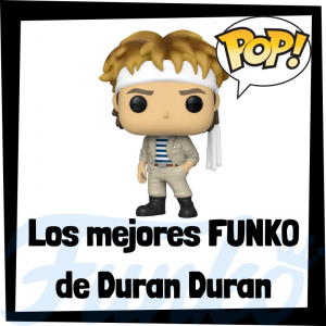 Los mejores FUNKO POP de Duran Duran - Los mejores FUNKO POP de los integrantes de Duran Duran - Los mejores FUNKO POP de grupos de música de Rock and Roll