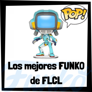 Los mejores FUNKO POP de FLCL
