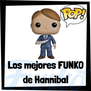 Los mejores FUNKO POP de Hannibal series - Los mejores FUNKO POP de personajes de la serie de Hannibal - Funko POP de series de televisión