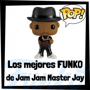Los mejores FUNKO POP de Jam Jam Master Jay - Los mejores FUNKO POP de Jam Jam Master Jay - Los mejores FUNKO POP de grupos de música de Rap y Hip Hop