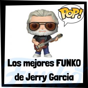 Los mejores FUNKO POP de Jerry García - Los mejores FUNKO POP de Jerry García - Los mejores FUNKO POP de grupos de música de Rock and Roll
