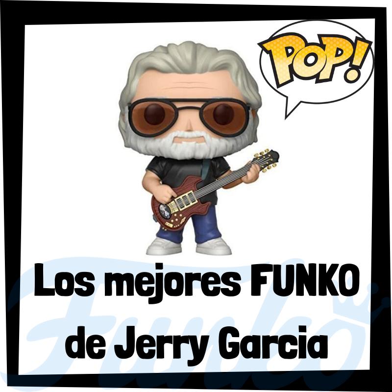 Los mejores FUNKO POP de Jerry Garcia