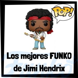Los mejores FUNKO POP de Jimi Hendrix - Los mejores FUNKO POP de Jimi Hendrix - Los mejores FUNKO POP de grupos de música de Rock and Roll