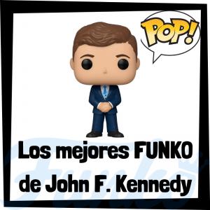 Los mejores FUNKO POP de John F. Kennedy - JFK - Los mejores FUNKO POP de personajes históricos - Los mejores FUNKO POP de Presidentes