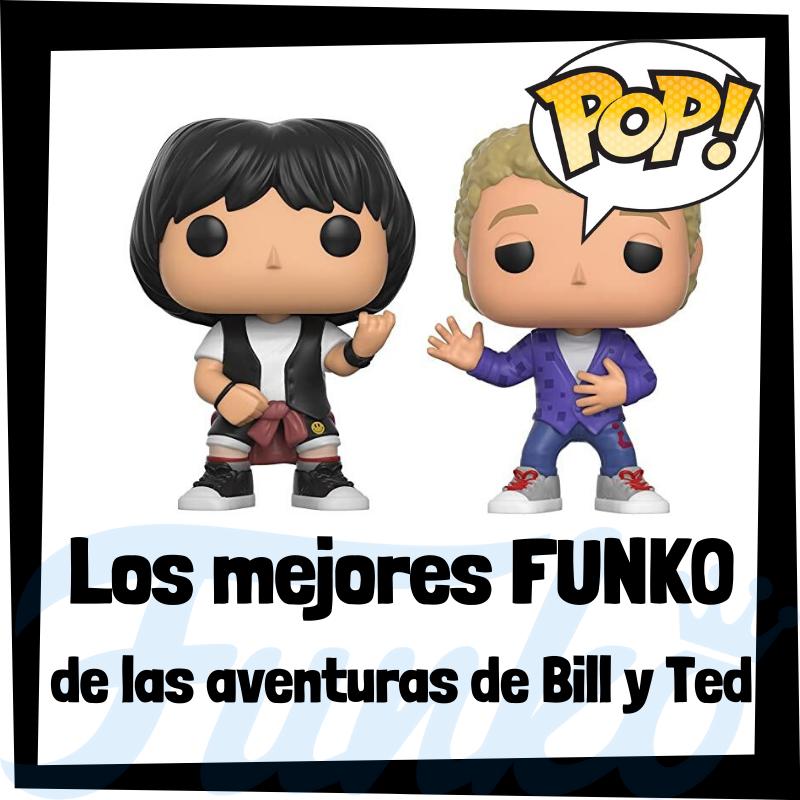 Los mejores FUNKO POP de las alucinantes aventuras de Bill y Ted
