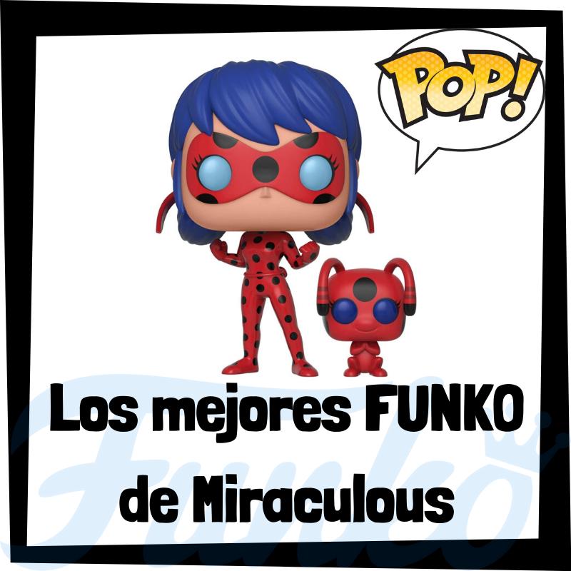 Los mejores FUNKO POP de Miraculous: Las aventuras de Ladybug y Cat Noir