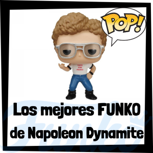 Los mejores FUNKO POP de Napoleon Dynamite - FUNKO POP de películas