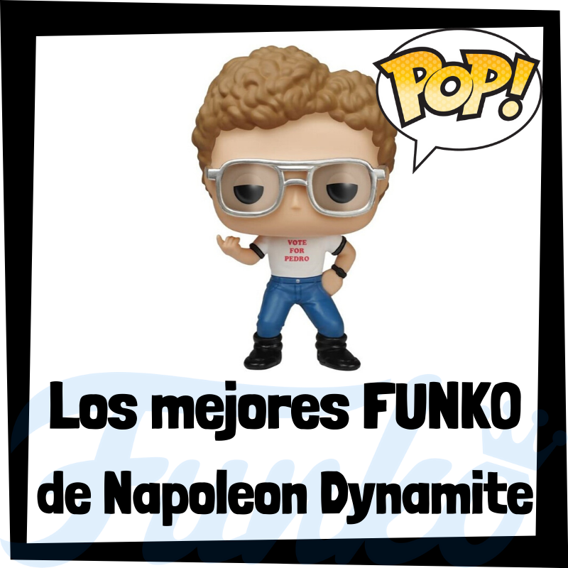 Los mejores FUNKO POP de Napoleon Dynamite