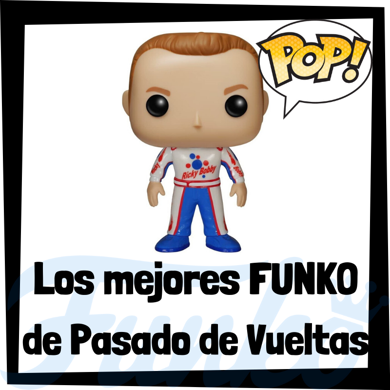 Los mejores FUNKO POP de Pasado de Vueltas