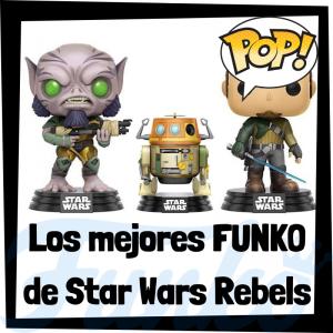 Los mejores FUNKO POP de Star Wars Rebels - Los mejores FUNKO POP de Star Wars - Los mejores FUNKO POP de las Guerra de las Galaxias - Funko POP de la Serie animada de Star Wars Rebels