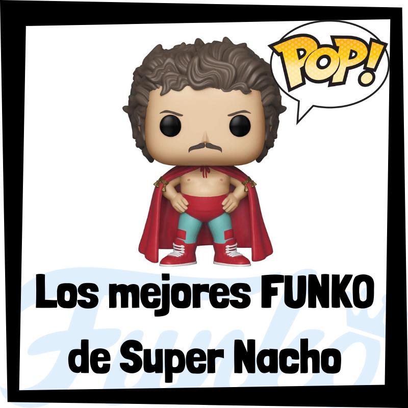 Los mejores FUNKO POP de Super Nacho