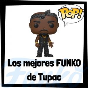 Los mejores FUNKO POP de Tupac - Los mejores FUNKO POP de Tupac - Los mejores FUNKO POP de grupos de música de Rap y Hip Hop